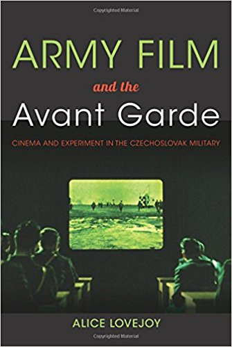 Army Film and the Avant Garde: Cinema and Experiment in the Czechoslovak Military